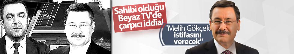 Beyaz TV'de çarpıcı iddia: Melih Gökçek istifasını verecek
