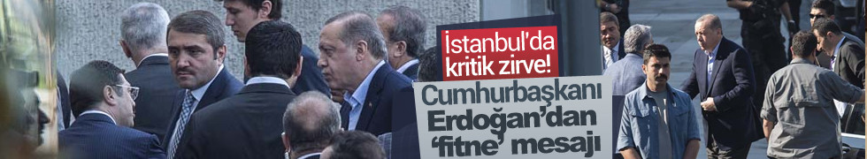 Cumhurbaşkanı Erdoğan'dan 'fitne' mesajı