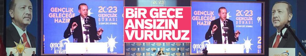 Cumhurbaşkanı Erdoğan: Bir gece ansızın vurabiliriz. Birileri izin verir mi?.. Artık yok, geçti o işler...