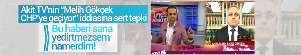 Akit TV'ye çok sert Melih Gökçek yanıtı: Bu haberi sana yedirtmezsem namerdim!