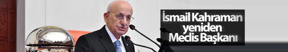 İsmail Kahraman yeniden Meclis Başkanlığı'na seçildi