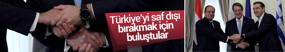 Yunanistan, Mısır ve Kıbrıs Rum Kesimi'nden Türkiye'ye karşı enerji zirvesi!