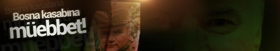Bosna kasabı Mladiç'e müebbet hapis!