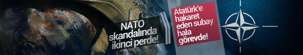 NATO skandalında ikinci perde! Sorumlulardan biri hala görevde