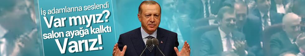 Cumhurbaşkanı Erdoğan: İş adamlarına sesleniyorum istihdam için var mıyız?