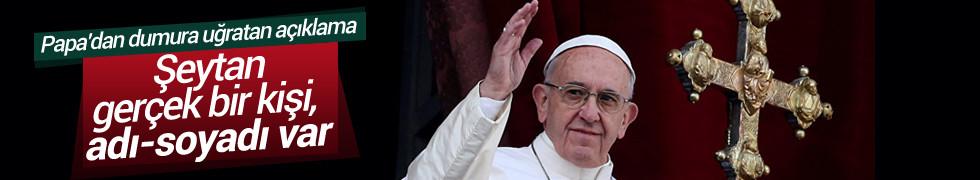 Papa: Şeytan gerçek bir kişi, adı-soyadı var